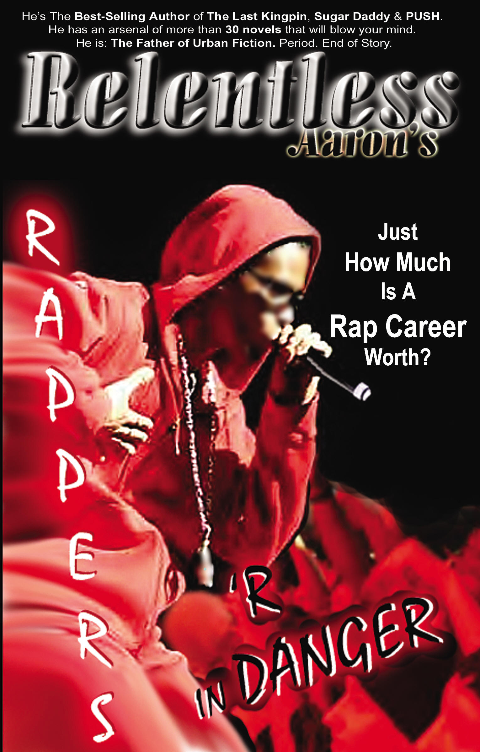 Rappers 'R In Danger by Relentless Aaron