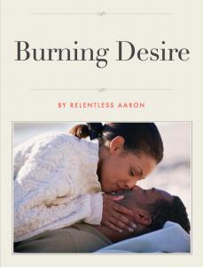 Burning Desire by Relentless Aaron