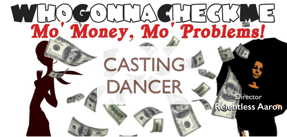 Casting Call - WhoGonnaCheckMe Film