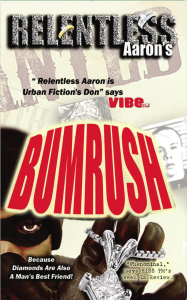 Bumrush, novel by Relentless Aaron
